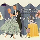 Shall We Dance? By John Wilson and His Orchestra (2002-11-23) by John Wilson and His Orchestra (2002-11-23)