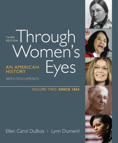 By Ellen Carol DuBois - Through Women's Eyes, Volume 2: Since 1865: An American History w (Third Edition) (2012-01-20) [Paperback]