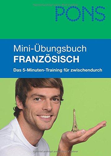 PONS Mini-Übungsbuch Französisch: Das 5-Minuten-Training für zwischendurch