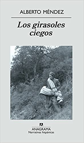 Los girasoles ciegos: 354 (Narrativas hispánicas): Amazon.es: Méndez, Alberto: Libros