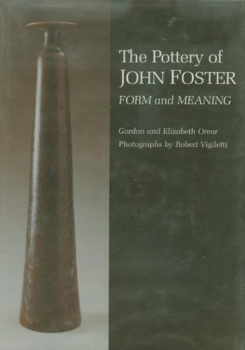The Pottery of John Foster: Form and Meaning (Great Lake Books Series), Orear, Gordon; Orear, Elizabeth