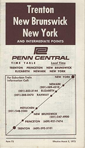 Penn Central Locomotives - Trenton, New Brunswick, New York and Intermediate Points: Penn Central Time Table, Effective March 5, 1972 (Form 72)