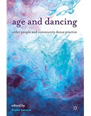 Age and Dancing: Older People and Community Dance Practice