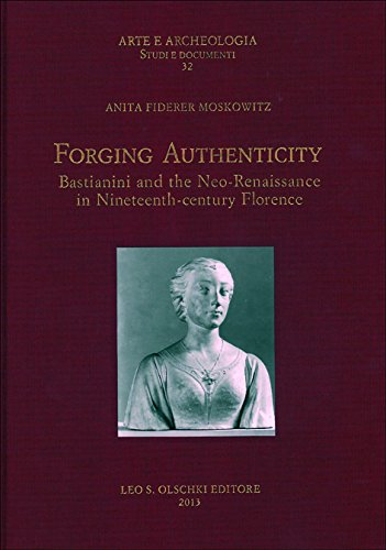 Forging Authenticity: Giovanni Bastianini and theNneo-Renaissance in Nineteenth-Century Florence