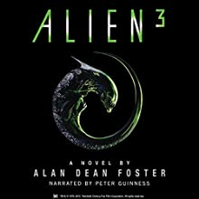 Alien 3: The Official Movie Novelization Audiobook by Alan Dean Foster Narrated by Peter Guinness