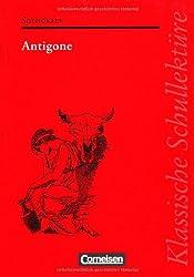 Klassische Schullektüre: Antigone: Text - Erläuterungen - Materialien. Empfohlen für das 10.-13. Schuljahr