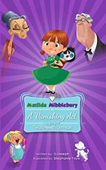 Matilda Mibblebury in: A Vanishing Act (The Whingewyth Chronicles Book 1) by [Joseph, D.]