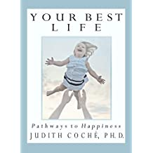 Your Best Life: Pathways to Happiness