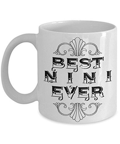 Unique Coffee Mug - Best Nini Ever - Amazing Present Idea For Her - Great Quality Ceramic Cups For Coffee, Tea, Milk & More - 11oz