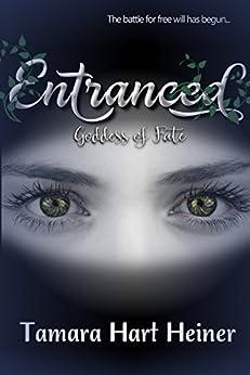 Entranced (Goddess of Fate Book 2) by [Hart Heiner, Tamara]