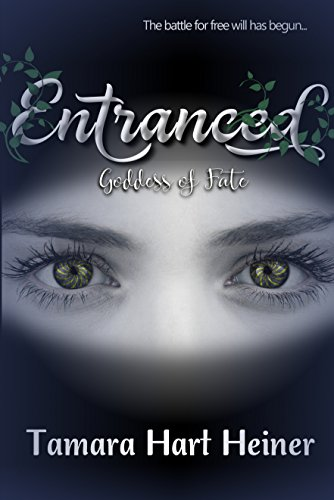 Entranced (Goddess of Fate Book 2) by [Hart Heiner, Tamara]