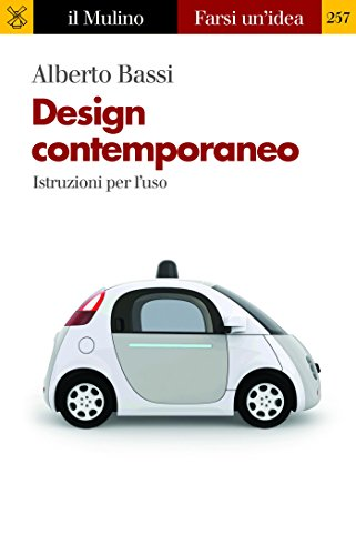Design Contemporaneo Istruzioni Per L Uso Farsi Un Idea Vol 257