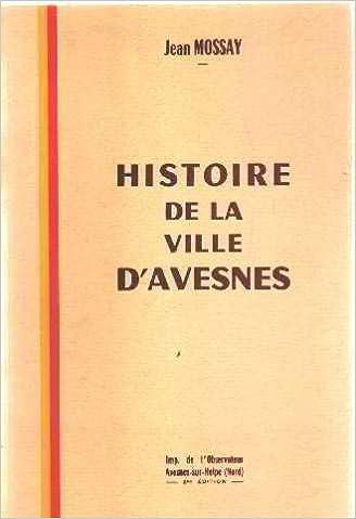Livre gratuits en ligne Histoire de la ville d'avesnes epub pdf
