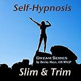 Dream Series - Slim & Trim: Hypnosteps Self Hypnosis Meditations