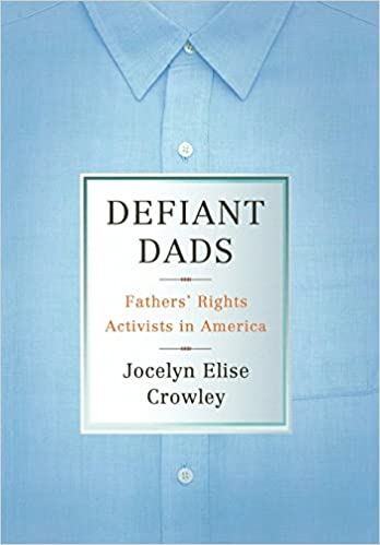 Defiant Dads Fathers Rights Activists in America