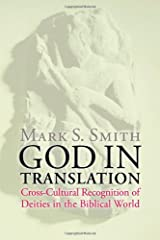 God in Translation: Deities in Cross-Cultural Discourse in the Biblical World Paperback