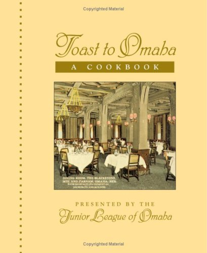 Toast to Omaha: A Cookbook by the Junior League of Omaha