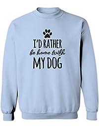 I'd Rather Be With My Dog Sweatshirt / Crewneck Dog Pet Home
