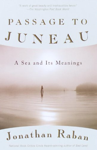 Passage to Juneau: A Sea and Its Meanings (Vintage Departures) (Planning A Trip To Seattle And Vancouver)