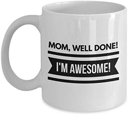 Amazon.com: Funny mamá regalos – Well Done I m awesone ...
