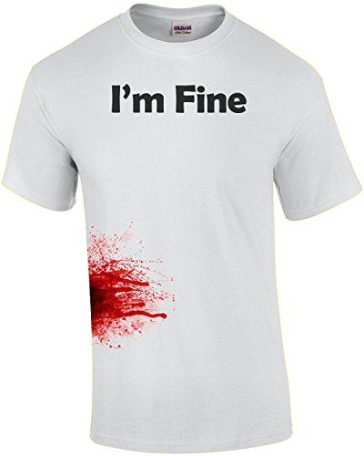 Better Than Pants I'm Fine - Funny T-Shirt For Zombie Apocalypse With Realistic Fake Blood Splatter -