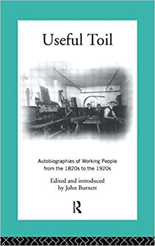 Book Useful Toil: Autobiographies of Working People from the 1820s to the 1920s (Modern British History) by Proffessor John Burnett (1994-07-28)