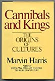 Cannibals and Kings : The origins of Cultures, Harris, Marvin, 0394407652