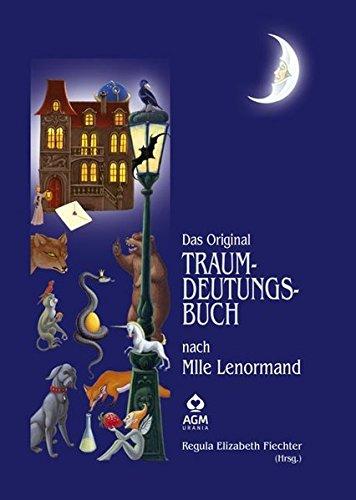 Das Original Traumdeutungsbuch: Nach Mlle Lenormand