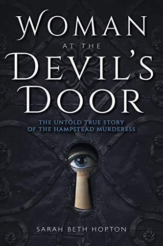 - Woman at the Devil's Door: The Untold True Story of the Hampstead Murderess