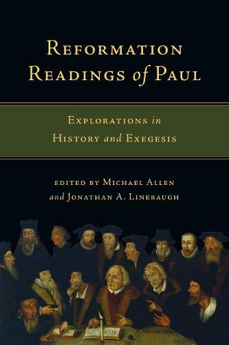 Reformation Readings of Paul: Explorations in History and Exegesis