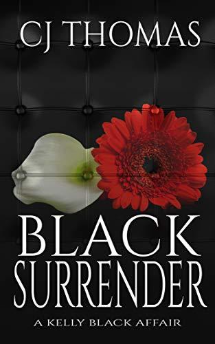 Black Surrender (A Kelly Black Affair Book - Hollywood Mint