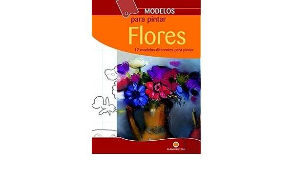 Flores 12 Modelos Diferentes Para Pintar Portuguese Edition