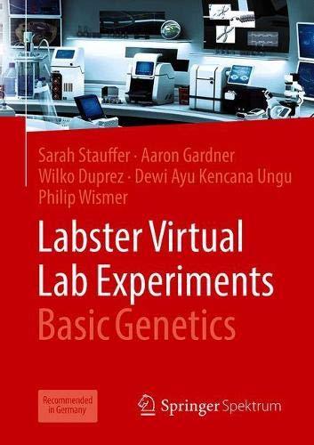 Labster Virtual Lab Experiments: Basic Genetics