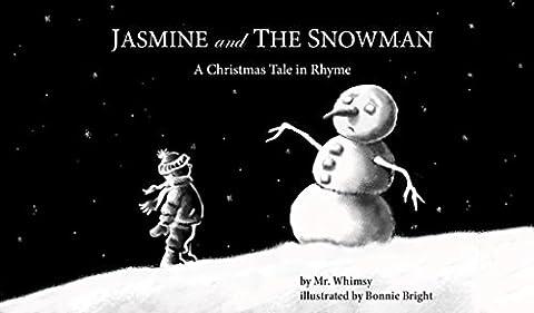Jasmine and the Snowman: A Christmas Tale in Rhyme - Whimsy Snowman