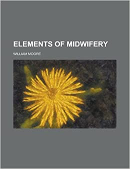 Elements of Midwifery