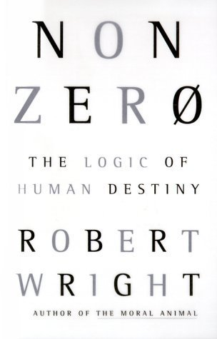 Nonzero: The Logic of Human Destiny by Wright, Robert(December 20, 1999) Hardcover