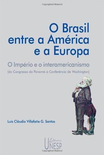 Brasil Entre a America e a Europa, O