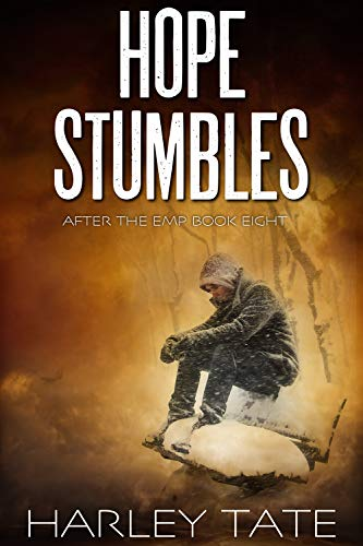 Hope Stumbles: A Post-Apocalyptic Survival Thriller (After the EMP Book 8) by [Tate, Harley]