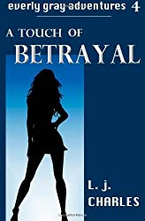 a Touch of Betrayal: An Everly Gray Adventure