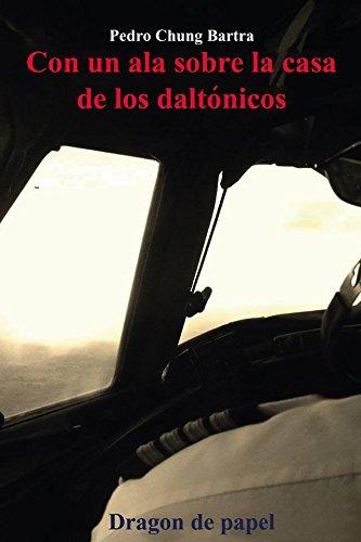 Descargar Libro Con Un Ala Sobre La Casa De Los Daltónicos Pedro Chung