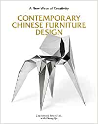 Fiell, C: Contemporary Chinese Furniture Design: A New Wave of Creativity