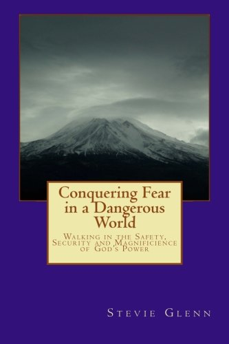 Read Online Losing Fear of A Dangerous World: Walking in the Power of the Most High pdf