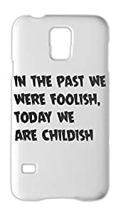 in the past we were foolish, today we are childish Samsung Galaxy S5 Plastic Case