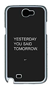 Samsung Note 2 Case Yesterday You Said Tomorrow PC Custom Samsung Note 2 Case Cover White
