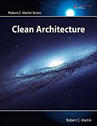Clean Architecture: A Craftsman's Guide to Software Structure and Design (Robert C. Martin Series)