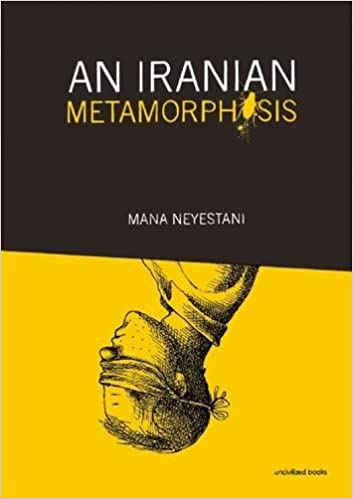 An Iranian Metamorphosis Neyestani Mana 9780988901445 Amazon Com Books