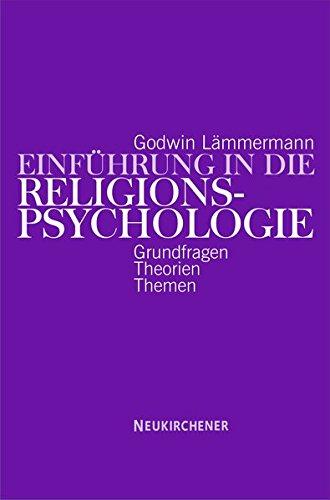 einfhrung-in-die-religionspsychologie-grundfragen-theorien-themen