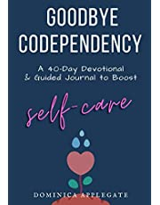 Goodbye Codependency: A 40-Day Devotional And Guided Journal To Boost Self-Care