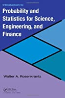 Introduction to Probability and Statistics for Science, Engineering, and Finance Front Cover
