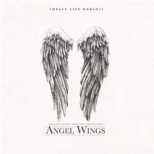 Impact Life Worship - Angel Wings (Original Soundtrack) 2018